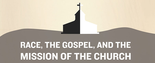 Race, the Gospel and the Mission of the Church